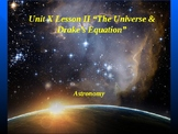 """Astronomy Unit X Lesson II PowerPoint """"The Universe and Drake's Equation"""""""