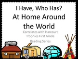 "At Home Around the World ""I HAVE, WHO HAS?"" for Harcourt Trophies"