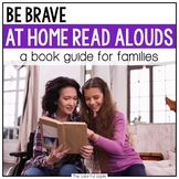 At Home Read Alouds: Be Brave