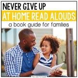 At Home Read Alouds: Never Give Up