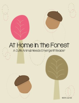 At Home in the Forest {Animal Needs Emergent Reader}