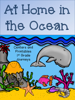 At Home in the Ocean, Journeys, Unit 3, Week 1, Centers and Printables