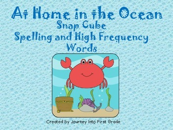 At Home in the Ocean :Snap Cube Spelling and High Frequency Words