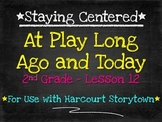 At Play: Long Ago and Today  2nd Grade  Harcourt Storytown Lesson 12