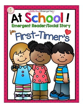 At School! Emergent Reader & Social Story for First Timer's!