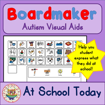 At School Today I... Board - Boardmaker Visual Aids for Autism SPED