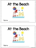 At The Beach Emergent Reader *Summer Time Theme