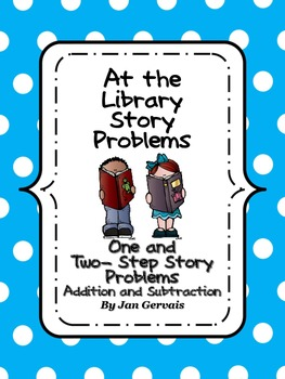 At The Library Story Problems: One and Two Step Addition and Subtraction