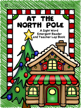 At The North Pole (A Sight Word Emergent Reader and Teache