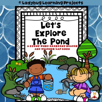 Let's Explore The Pond  (A Sight Word Emergent Reader and Teacher Lap Book)