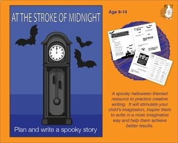 At The Stroke Of Midnight: Write A Spooky Story (And More) (9-13 years)