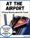 At the Airport - 3 Funny Travel Stories for ELLs