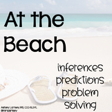 At the Beach: Inferences, Predictions, and Problem Solving