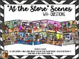 At the Store Scenes:  WH- Questions