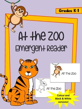 At the Zoo Emergent Reader - Colour and Black and White versions inclued