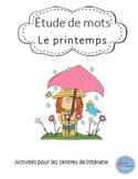 Ateliers Étude de mots Printemps/ French Spring word work