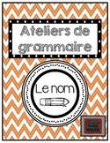 Ateliers de grammaire - Le nom