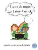 Ateliers Étude de mots Saint-Patrick/ French St-Patrick's day word work