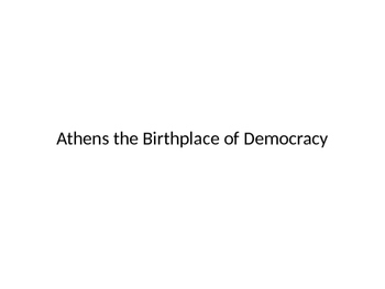 Athens Birthplace of Democracy (EngageNY PPT)