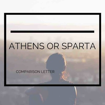 Athens or Sparta Comparison Letter
