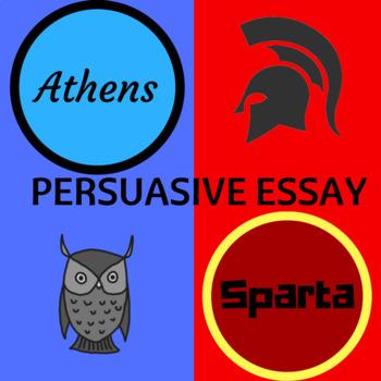Athens vs. Sparta Persuasive Essay Writing Task