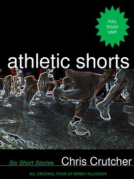 Athletic Shorts by Chris Crutcher: Complete Collection Study Unit