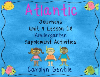Atlantic Journeys Unit 4 Lesson 18 Kindergarten 2014 2017