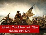 Atlantic Revolutions; American, French, Haitian Revolution