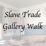 Atlantic Slave Trade Gallery Walk