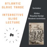 Atlantic Slave Trade: Interactive Slide Lecture