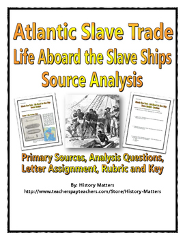 Atlantic Slave Trade - Life on the Slave Ships (Source Analysis with Key)