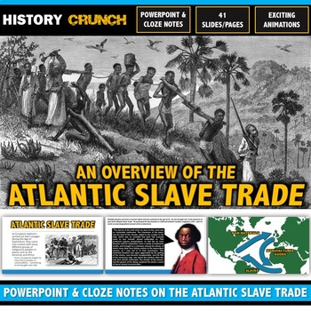 Atlantic Slave Trade - PowerPoint with Cloze Notes (41 Slides/Pages!)