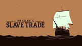 Atlantic Slave Trade Unit