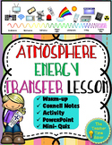 Atmosphere Energy Transfer Lesson | Earth Science Unit