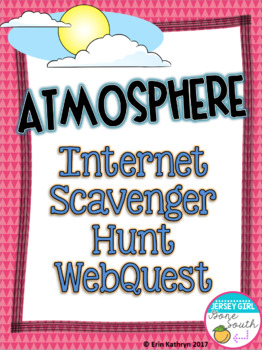 Atmosphere Internet Scavenger Hunt WebQuest Activity