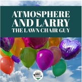 Atmosphere Layers and Larry the Lawn Chair Guy