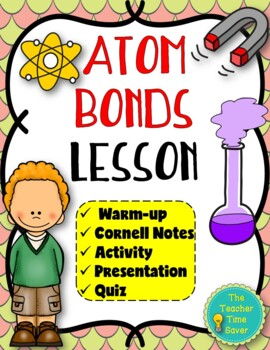 Atom Bonds Lesson (PowerPoint, notes, and activity)