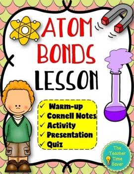 Atom Bonds Lesson (Presentation, notes, and activity)