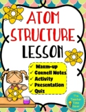 Atom Structure Lesson (Presentation, notes, and activity)