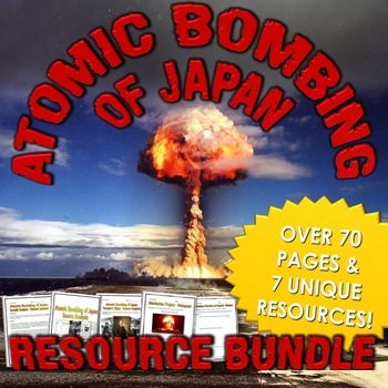 Atomic Bombing of Japan (Resource Bundle) - World War Two (WWII)