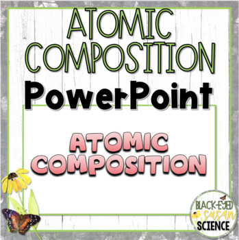 Atomic Composition Doodle Notes (NGSS MS PS1-1)  - Power Point