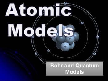 Atomic Models: Bohr and Quantum