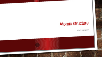 Atomic Structure Part One (PPT)