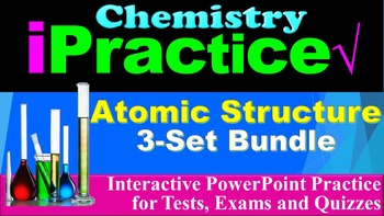 Atomic Structure iPractice Bundle: (Interactive PPT Worksheet for Test Prep)