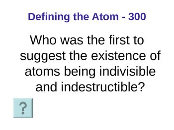 Atomic Theory and Structure Jeopardy Review Game!