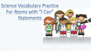 """Atoms Activity for Science with """"I Can Statements"""" and Act"""