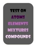 Atoms, Elements, Compounds, Mixtures Test Assessment