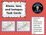 Atoms, Ions, and Isotopes Task Cards