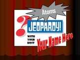 Atoms Jeopardy Game