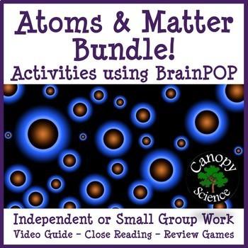 Atoms & Matter Bundle! Activities using BrainPOP